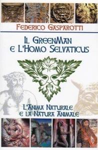 IL GREEN MAN E L'HOMO SELVATICUS-federico gasparotti